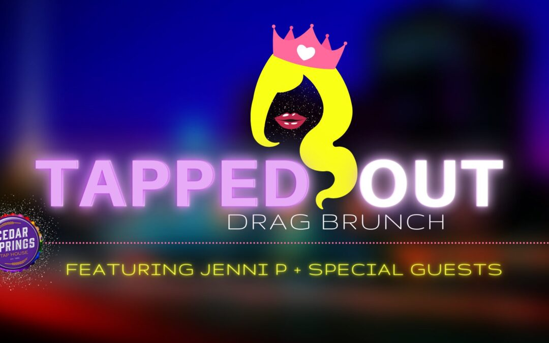 Tapped Out Drag Brunch
